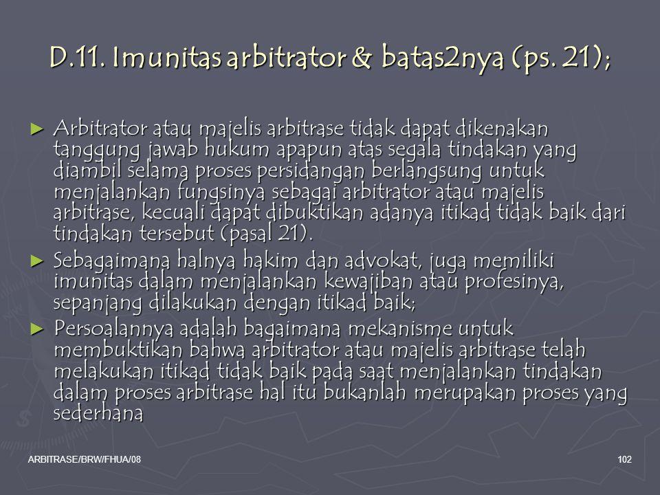 D.11. Imunitas arbitrator & batas2nya (ps. 21);