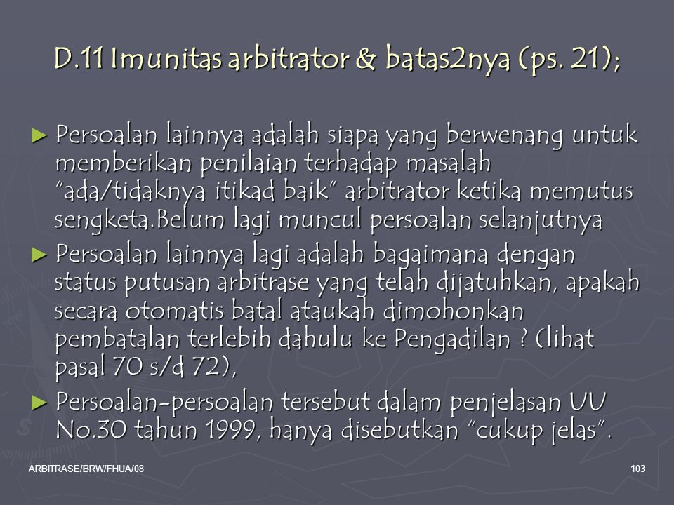 D.11 Imunitas arbitrator & batas2nya (ps. 21);
