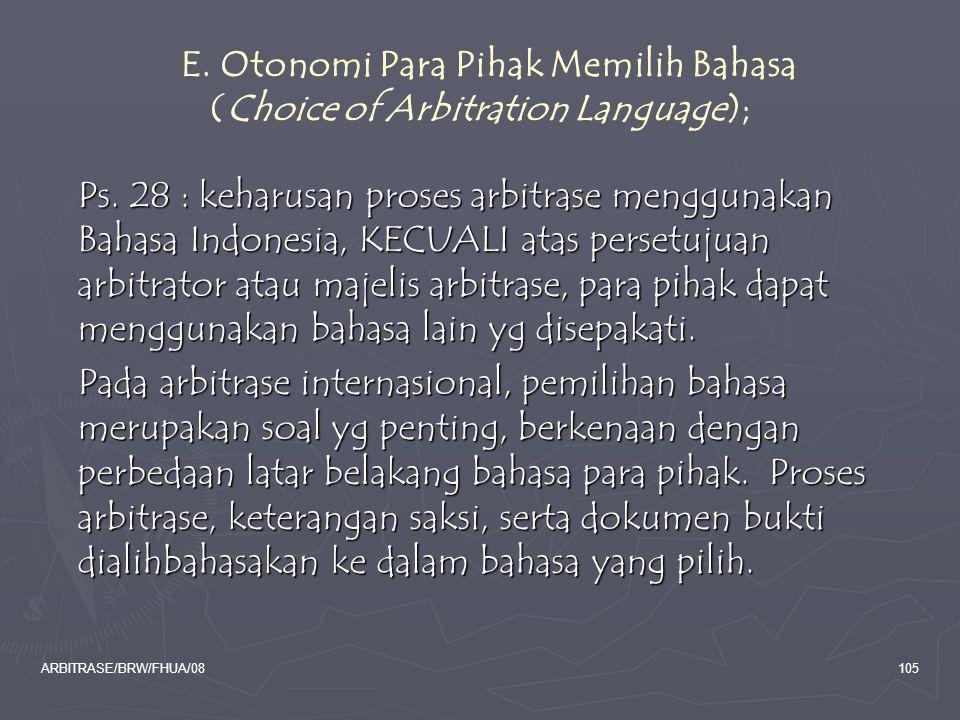 E. Otonomi Para Pihak Memilih Bahasa (Choice of Arbitration Language);