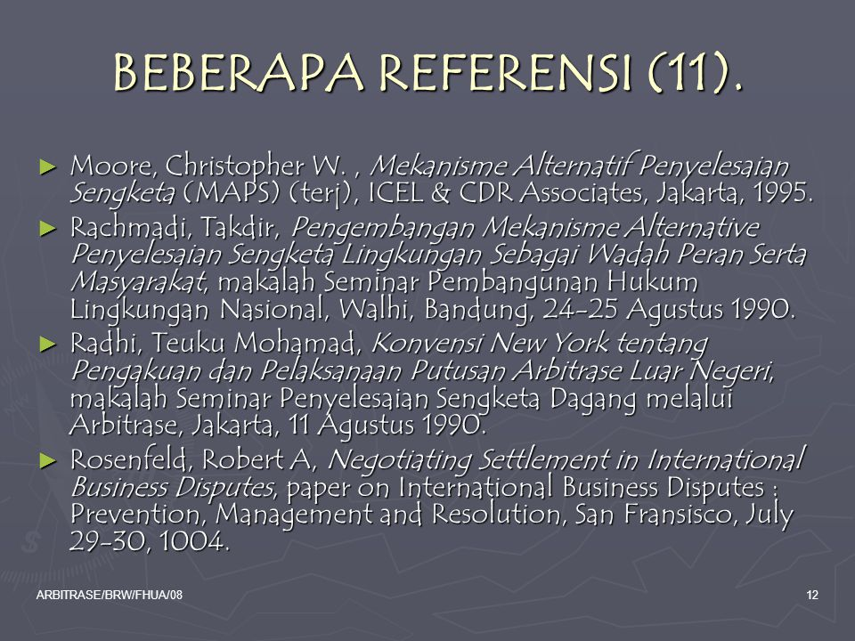 BEBERAPA REFERENSI (11). Moore, Christopher W. , Mekanisme Alternatif Penyelesaian Sengketa (MAPS) (terj), ICEL & CDR Associates, Jakarta, 1995.