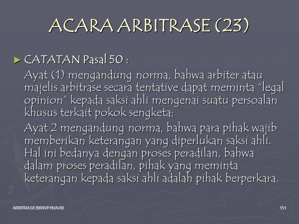ACARA ARBITRASE (23) CATATAN Pasal 50 :