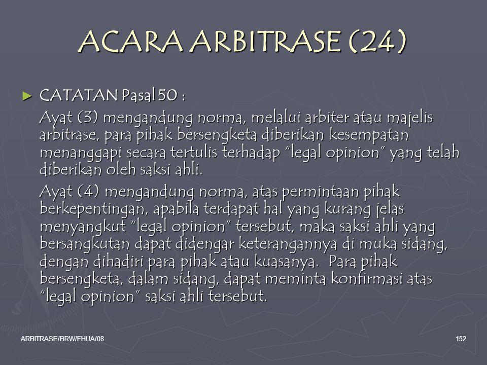 ACARA ARBITRASE (24) CATATAN Pasal 50 :