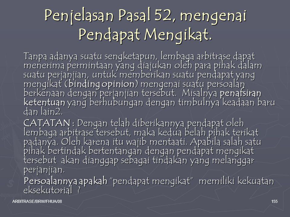 Penjelasan Pasal 52, mengenai Pendapat Mengikat.