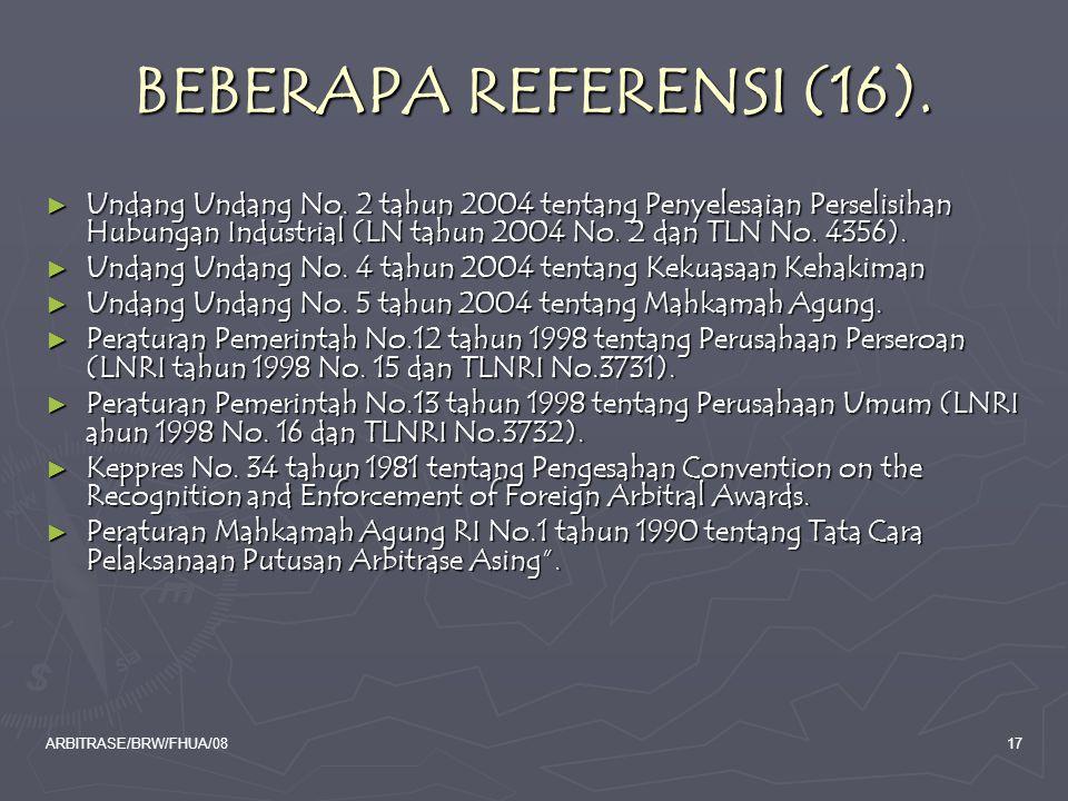 BEBERAPA REFERENSI (16). Undang Undang No. 2 tahun 2004 tentang Penyelesaian Perselisihan Hubungan Industrial (LN tahun 2004 No. 2 dan TLN No. 4356).