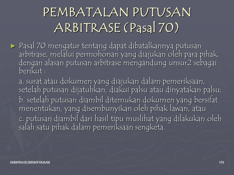 PEMBATALAN PUTUSAN ARBITRASE (Pasal 70)