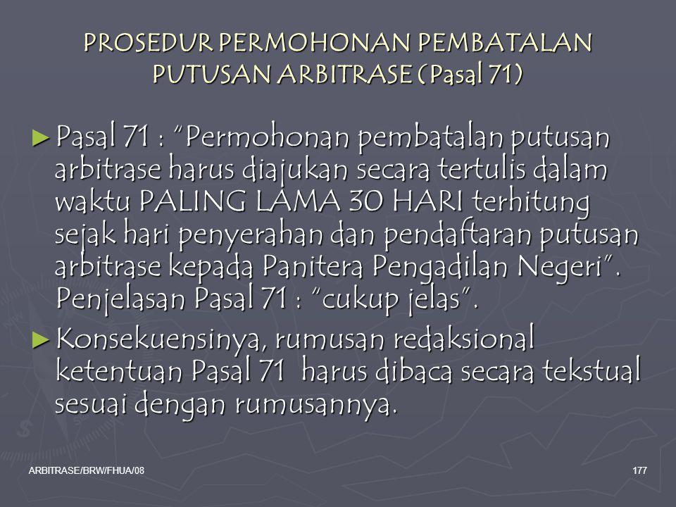 PROSEDUR PERMOHONAN PEMBATALAN PUTUSAN ARBITRASE (Pasal 71)