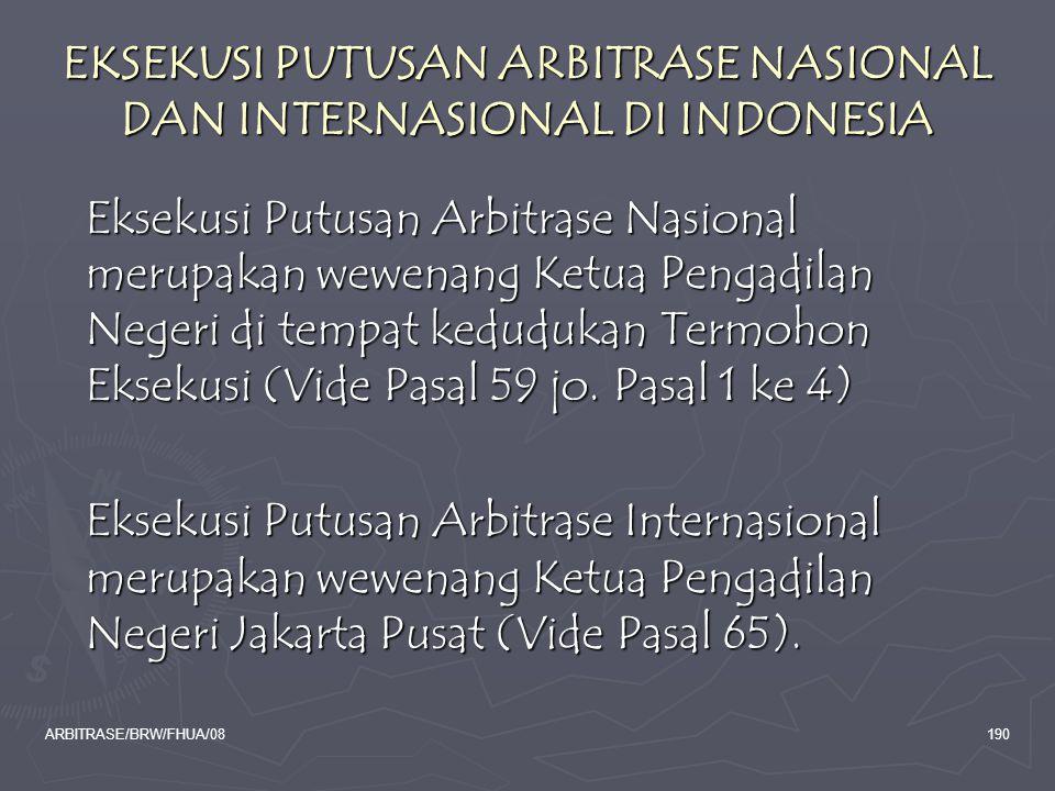 EKSEKUSI PUTUSAN ARBITRASE NASIONAL DAN INTERNASIONAL DI INDONESIA