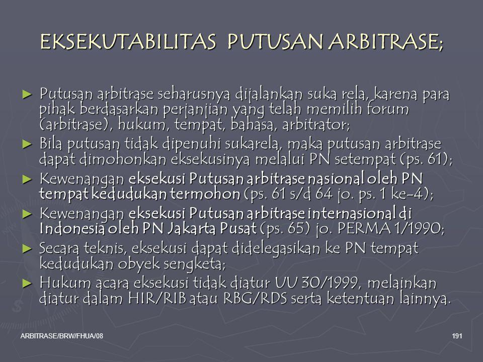 EKSEKUTABILITAS PUTUSAN ARBITRASE;