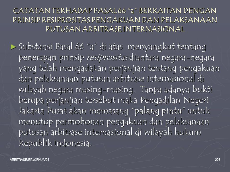 CATATAN TERHADAP PASAL 66 a BERKAITAN DENGAN PRINSIP RESIPROSITAS PENGAKUAN DAN PELAKSANAAN PUTUSAN ARBITRASE INTERNASIONAL