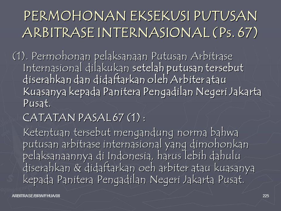 PERMOHONAN EKSEKUSI PUTUSAN ARBITRASE INTERNASIONAL (Ps. 67)