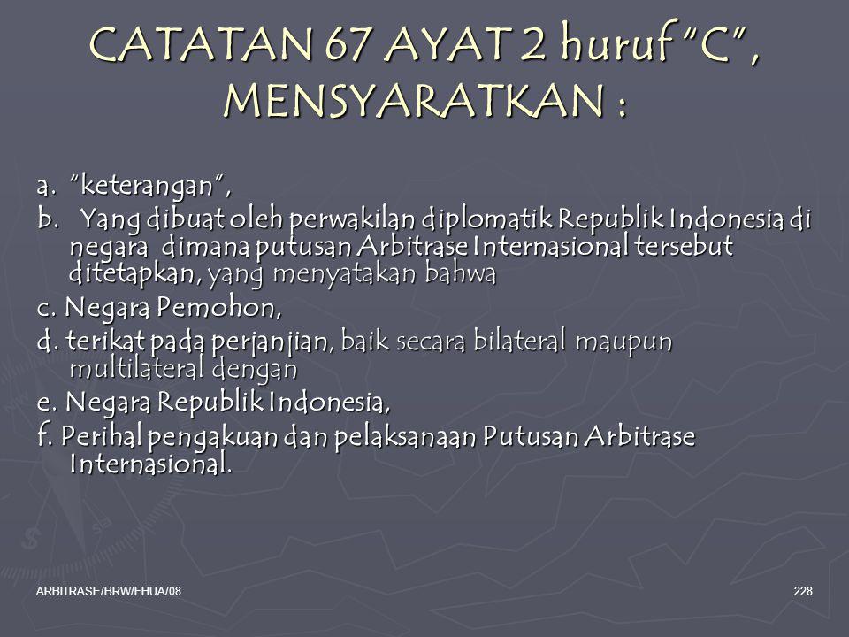 CATATAN 67 AYAT 2 huruf C , MENSYARATKAN :