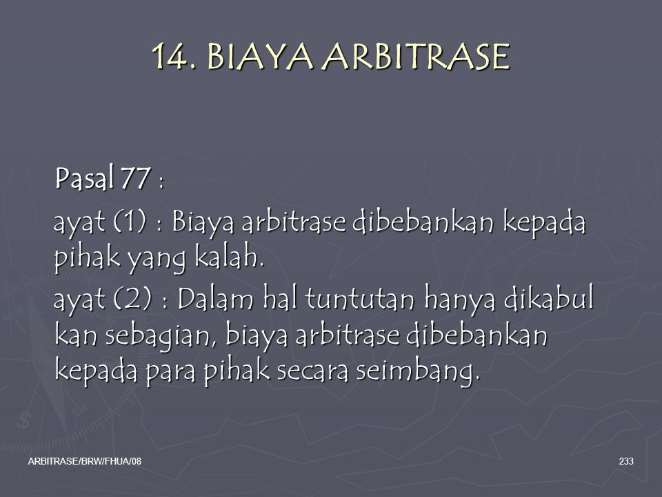 14. BIAYA ARBITRASE Pasal 77 :