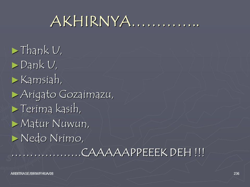 AKHIRNYA………….. Thank U, Dank U, Kamsiah, Arigato Gozaimazu,