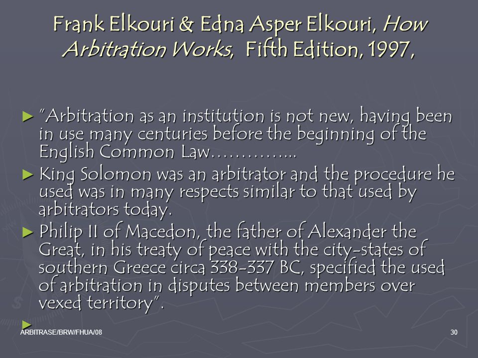 Frank Elkouri & Edna Asper Elkouri, How Arbitration Works, Fifth Edition, 1997,