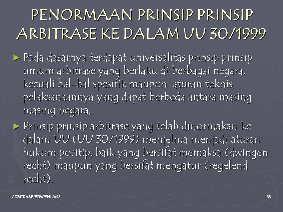 PENORMAAN PRINSIP PRINSIP ARBITRASE KE DALAM UU 30/1999