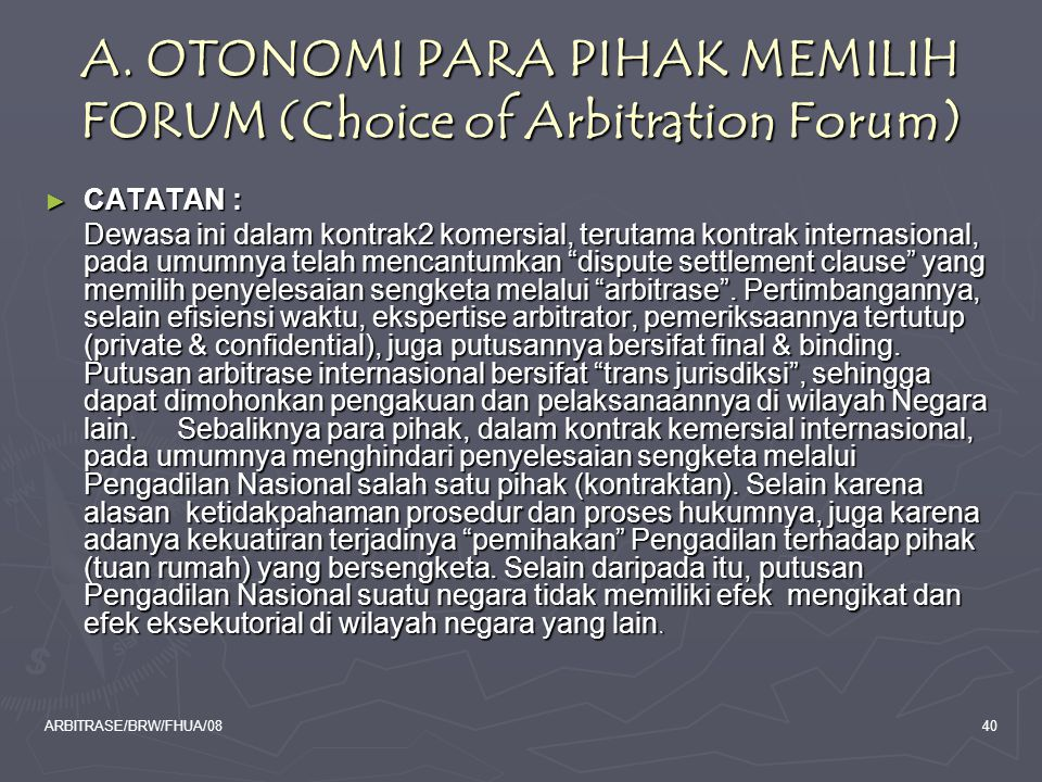 A. OTONOMI PARA PIHAK MEMILIH FORUM (Choice of Arbitration Forum)