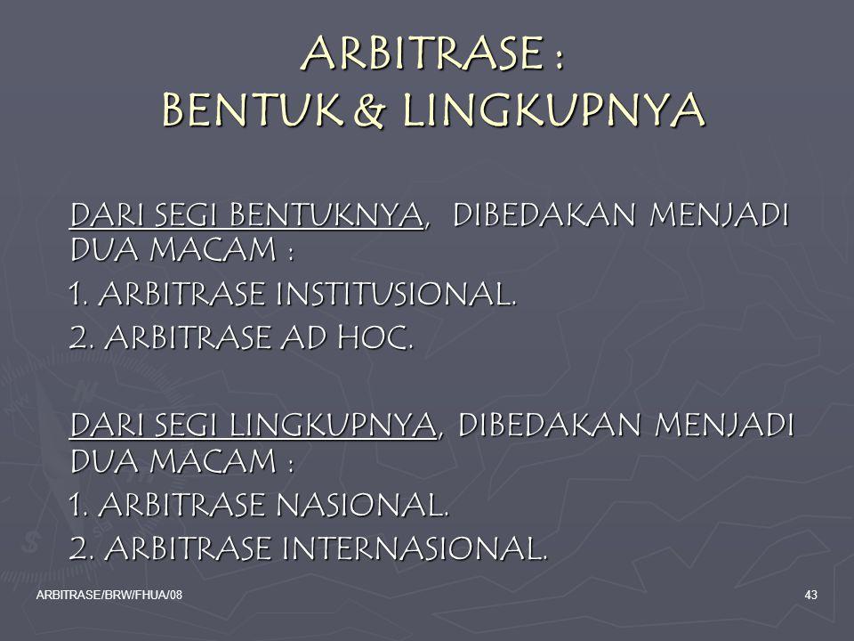 ARBITRASE : BENTUK & LINGKUPNYA