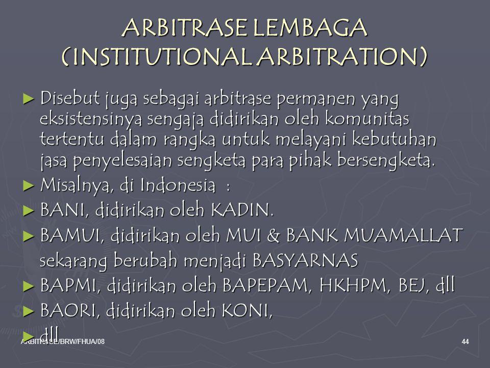 ARBITRASE LEMBAGA (INSTITUTIONAL ARBITRATION)