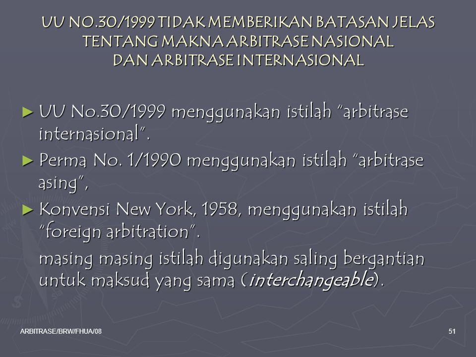 UU No.30/1999 menggunakan istilah arbitrase internasional .