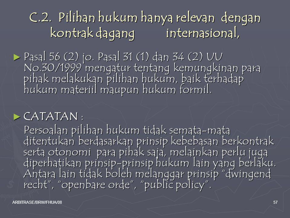 C.2. Pilihan hukum hanya relevan dengan kontrak dagang internasional,