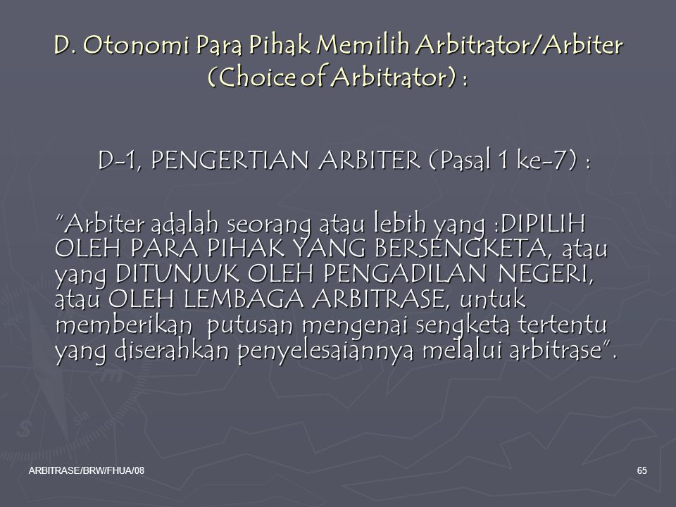 D. Otonomi Para Pihak Memilih Arbitrator/Arbiter (Choice of Arbitrator) :