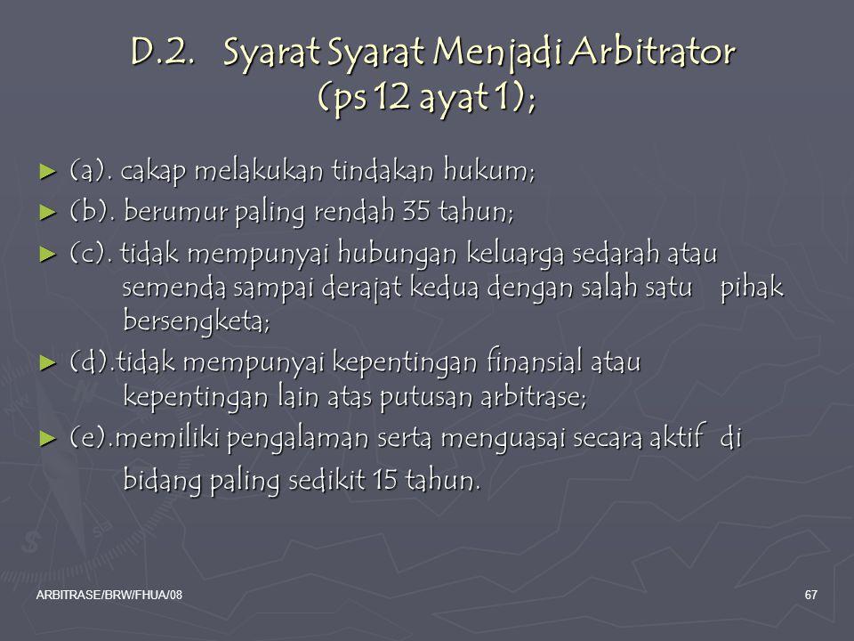 D.2. Syarat Syarat Menjadi Arbitrator (ps 12 ayat 1);