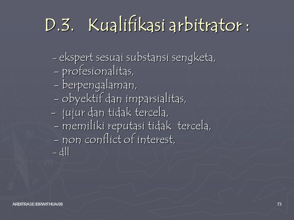 D.3. Kualifikasi arbitrator :