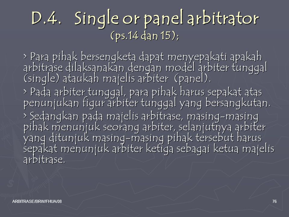 D.4. Single or panel arbitrator (ps.14 dan 15);