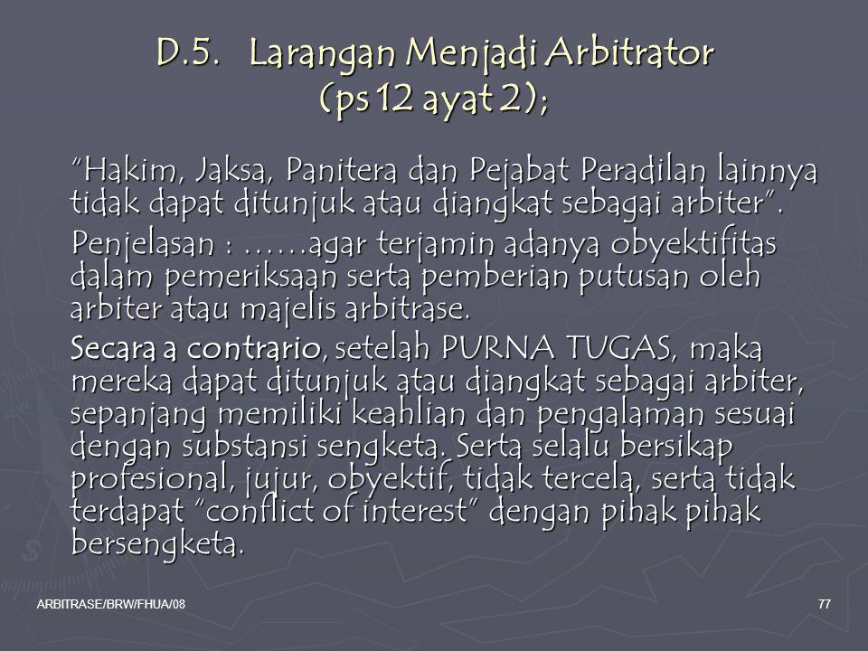 D.5. Larangan Menjadi Arbitrator (ps 12 ayat 2);