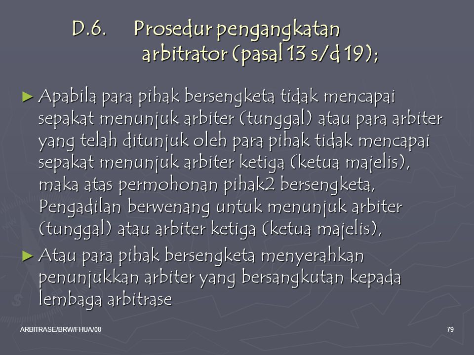 D.6. Prosedur pengangkatan arbitrator (pasal 13 s/d 19);