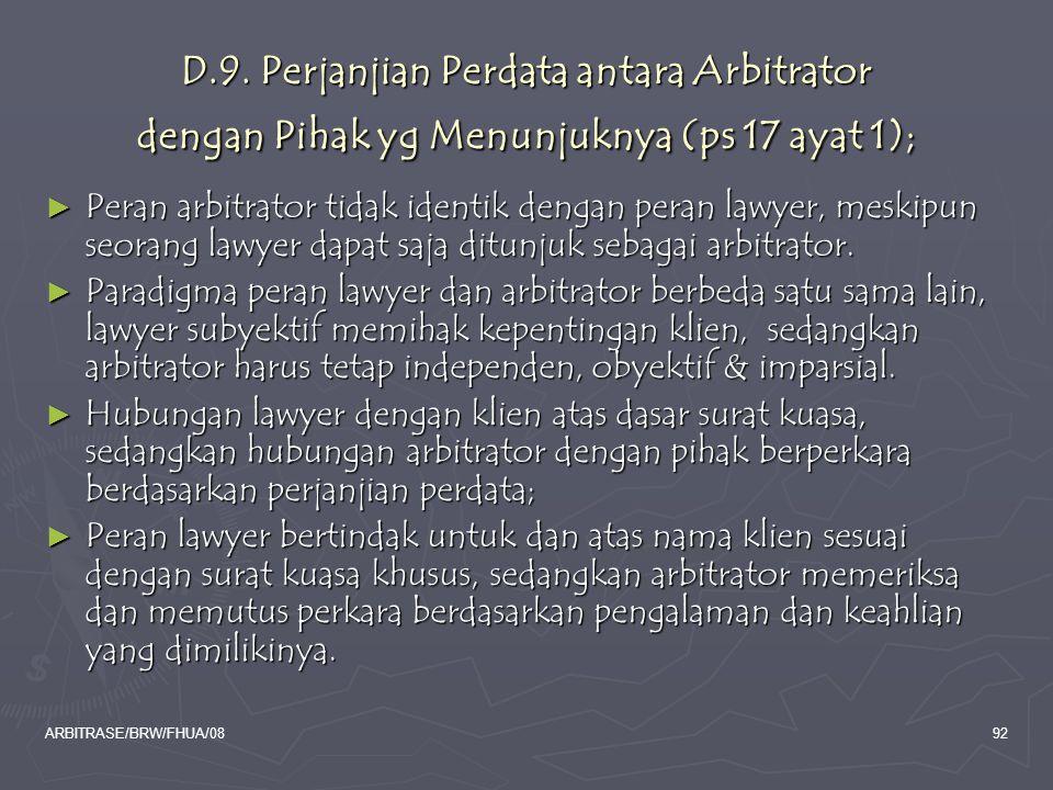 D.9. Perjanjian Perdata antara Arbitrator dengan Pihak yg Menunjuknya (ps 17 ayat 1);