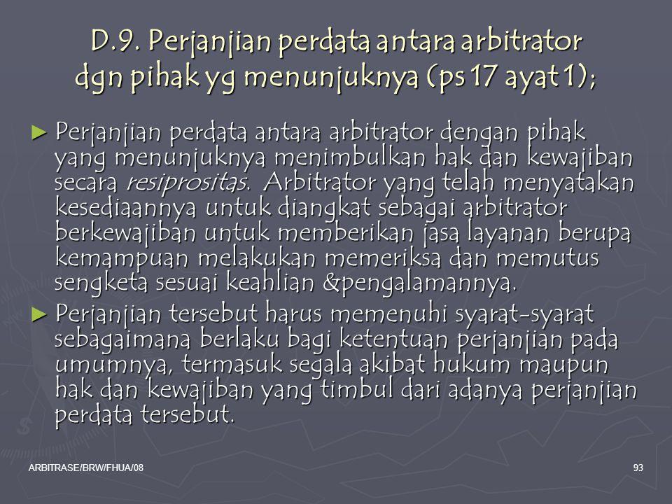 D.9. Perjanjian perdata antara arbitrator dgn pihak yg menunjuknya (ps 17 ayat 1);