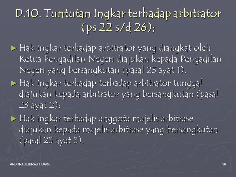 D.10. Tuntutan Ingkar terhadap arbitrator (ps 22 s/d 26);