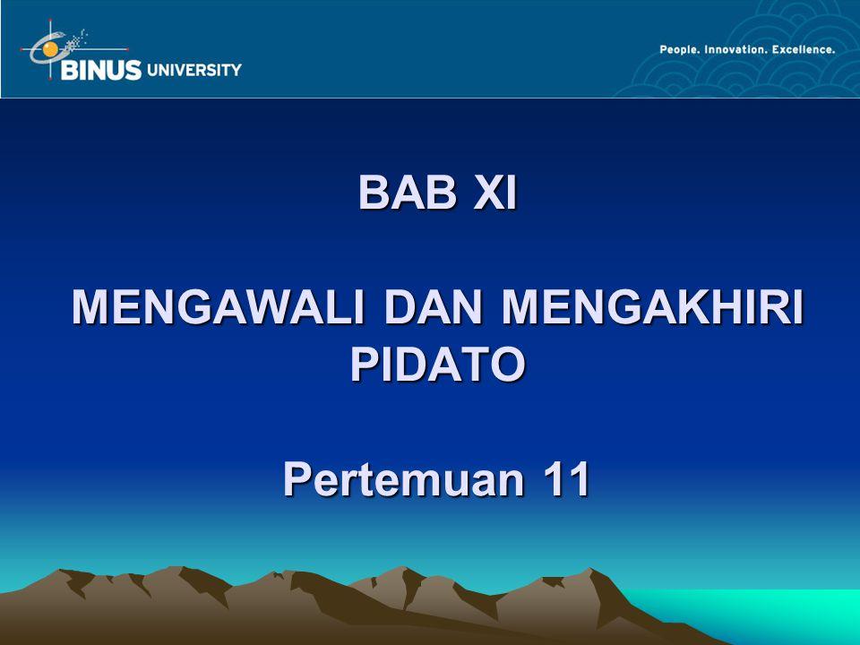 BAB XI MENGAWALI DAN MENGAKHIRI PIDATO Pertemuan 11
