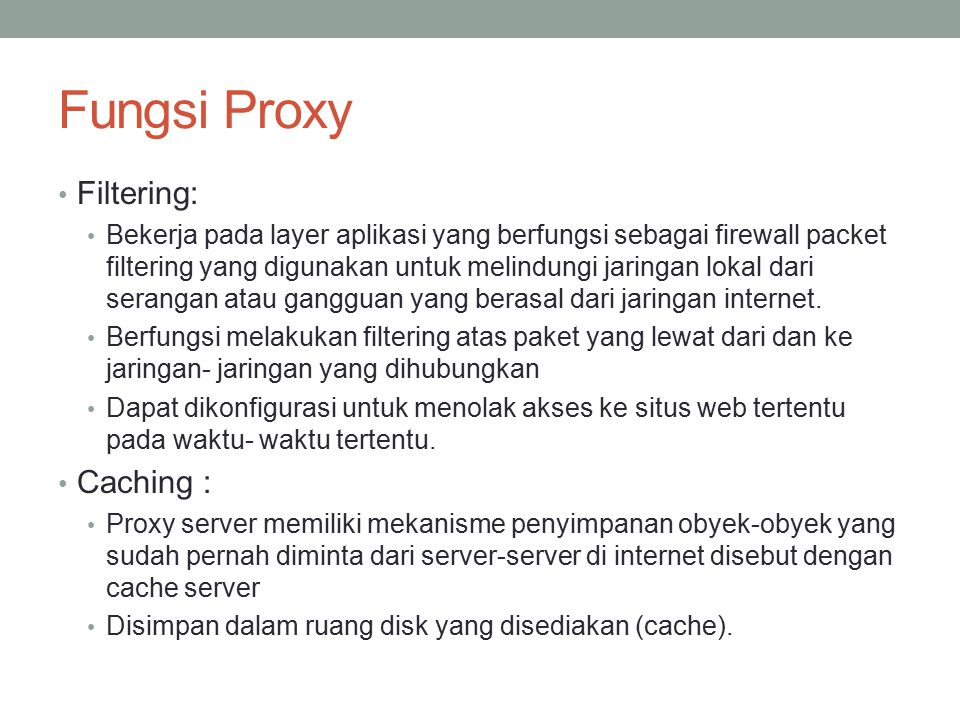 Fungsi Proxy Filtering: Caching :