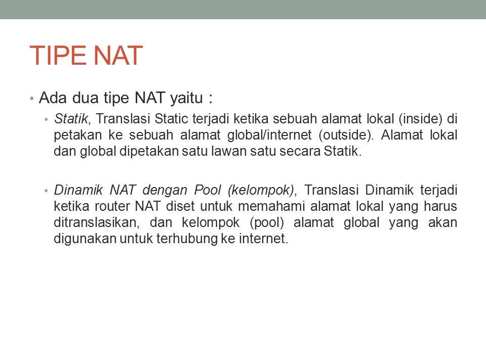 TIPE NAT Ada dua tipe NAT yaitu :