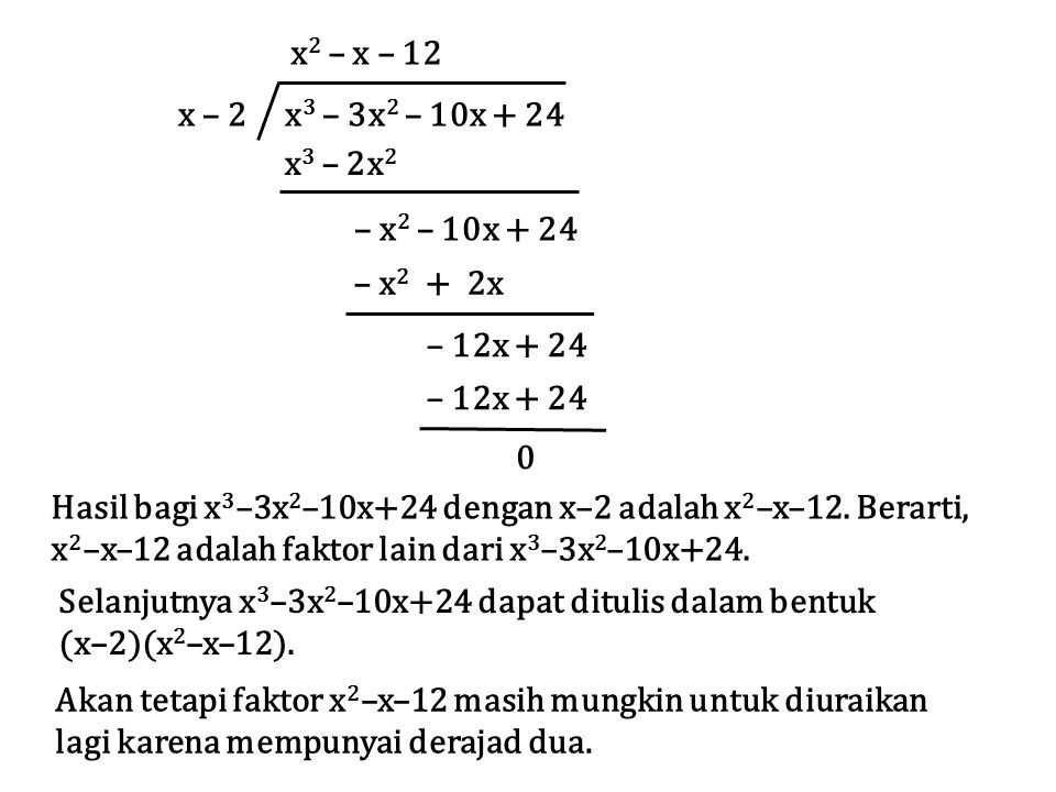 x – 2 x3 – 3x2 – 10x + 24 x2 – x – 12. x3 – 2x2. – x2 – 10x + 24. – x2 + 2x. – 12x + 24.