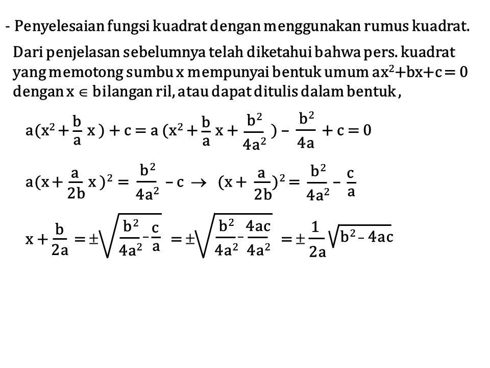 Penyelesaian fungsi kuadrat dengan menggunakan rumus kuadrat.
