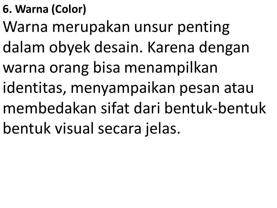 6. Warna (Color) Warna merupakan unsur penting dalam obyek desain
