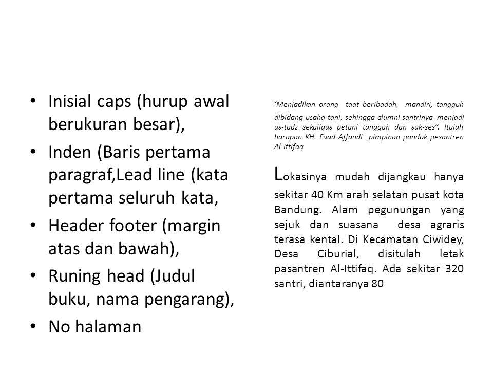 Inisial caps (hurup awal berukuran besar),