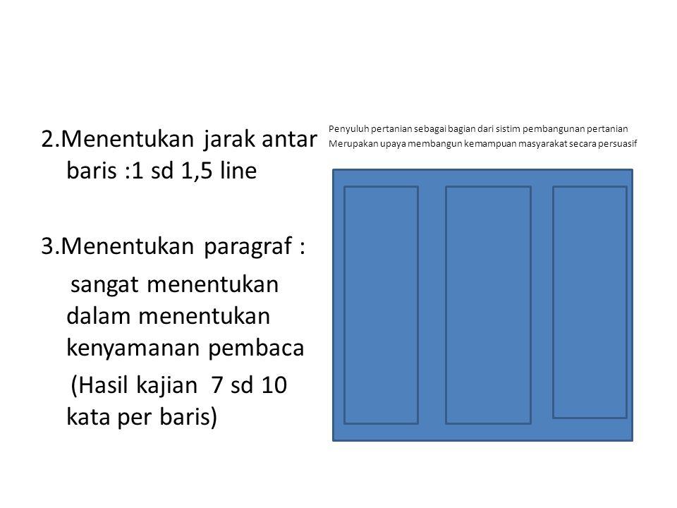 2. Menentukan jarak antar baris :1 sd 1,5 line 3
