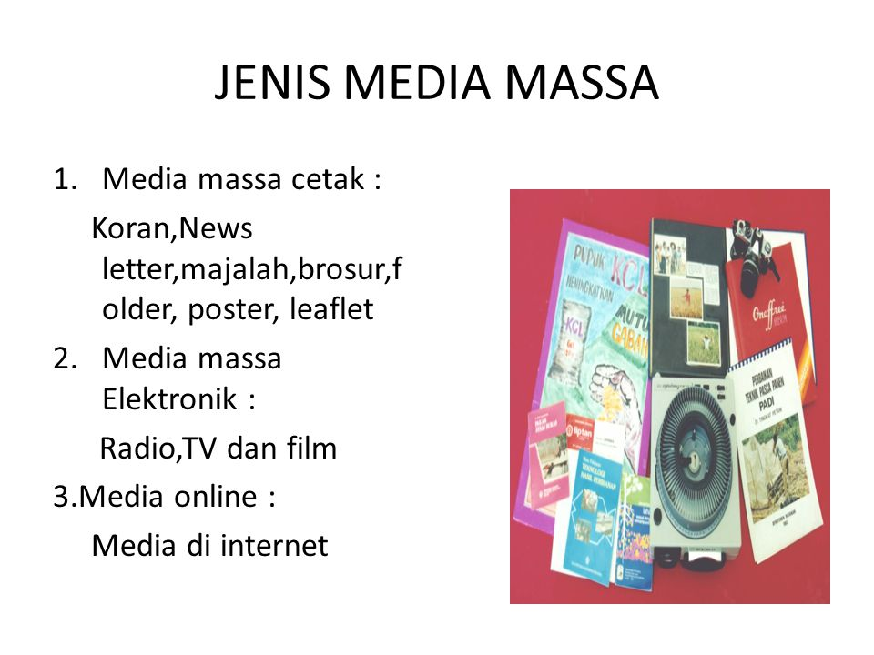 JENIS MEDIA MASSA Media massa cetak :