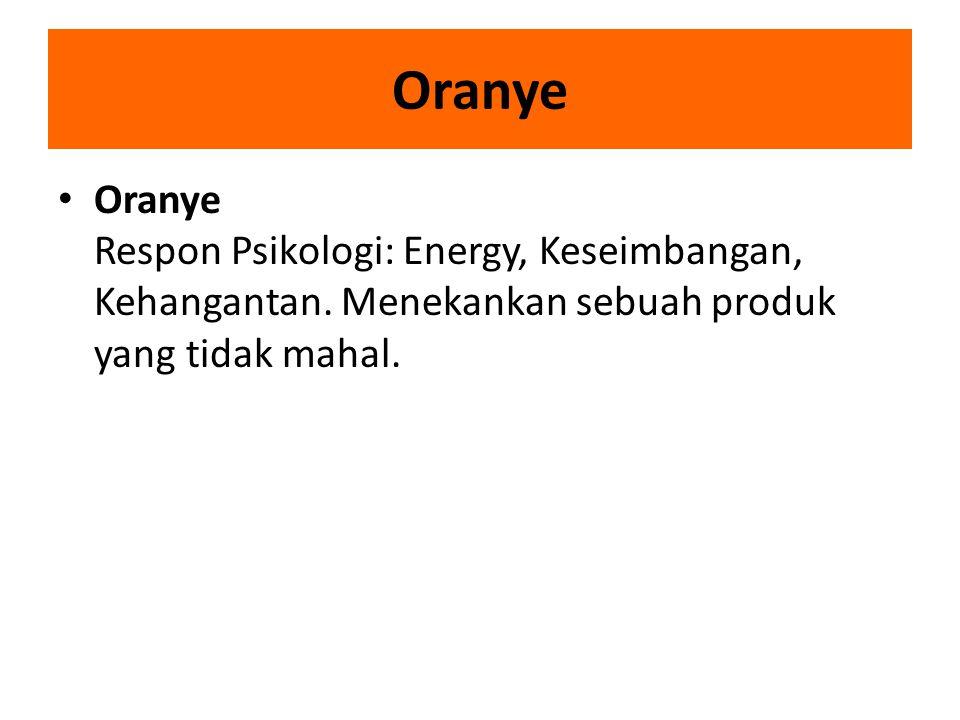 Oranye Oranye Respon Psikologi: Energy, Keseimbangan, Kehangantan.