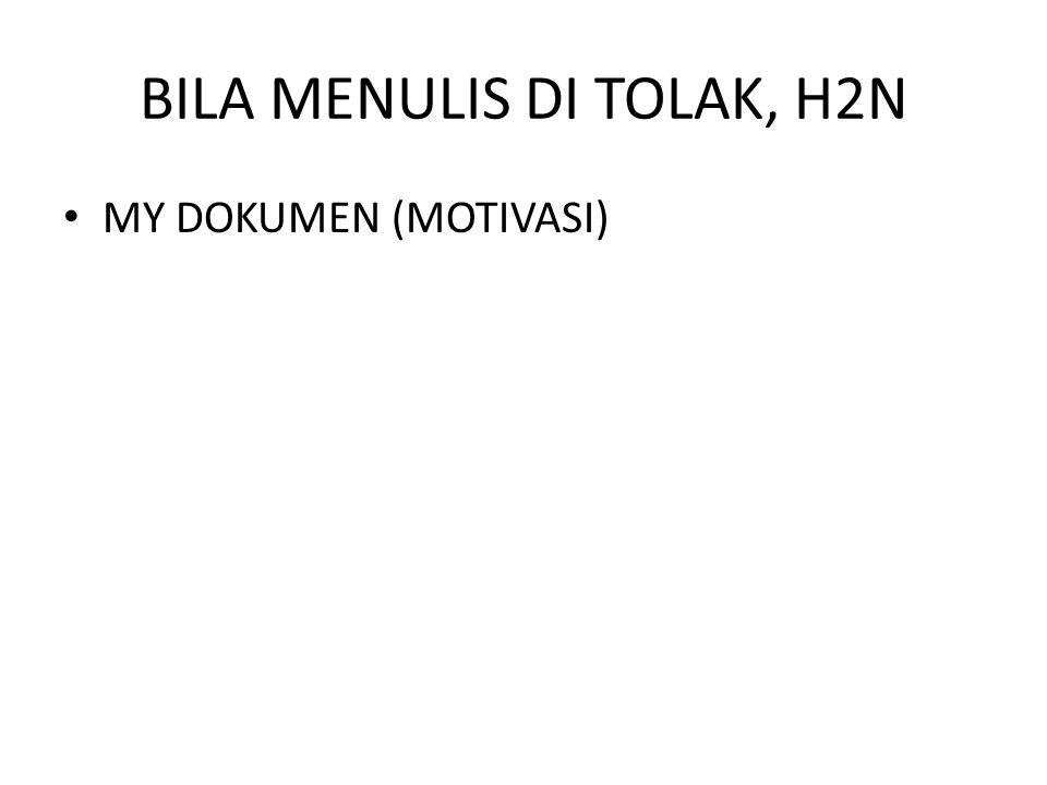 BILA MENULIS DI TOLAK, H2N