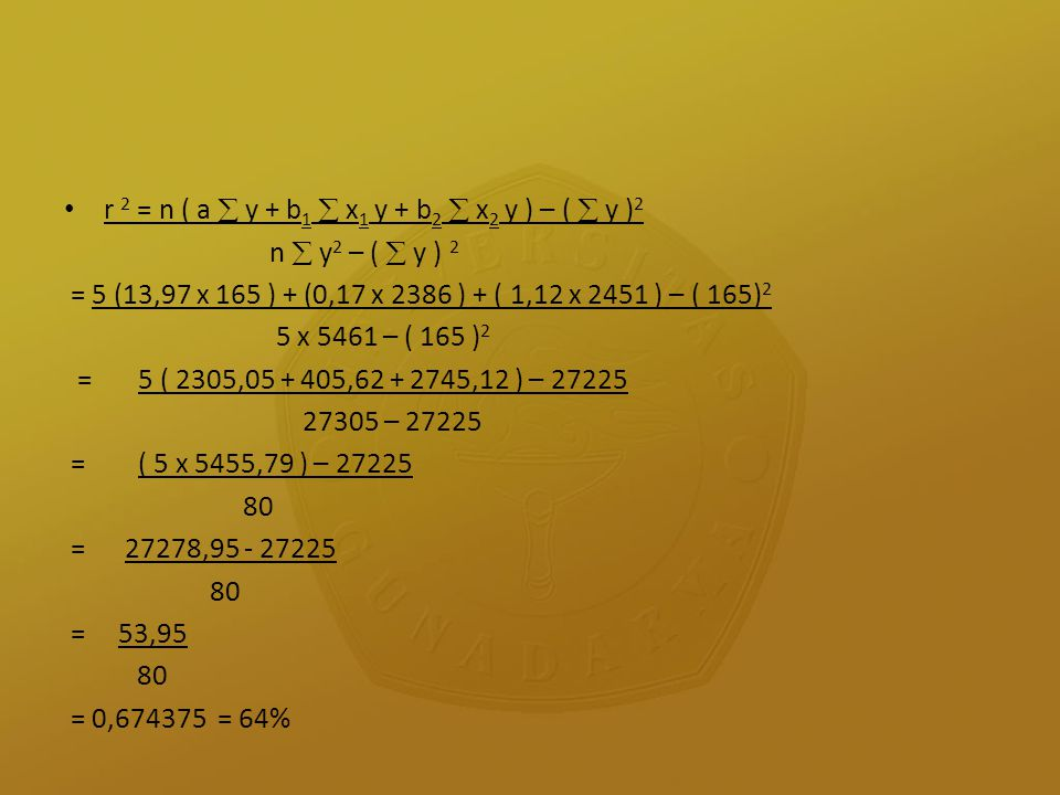 r 2 = n ( a  y + b1  x1 y + b2  x2 y ) – (  y )2