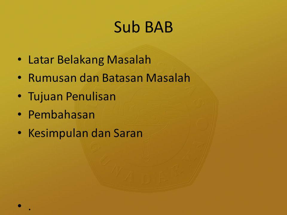 Sub BAB Latar Belakang Masalah Rumusan dan Batasan Masalah