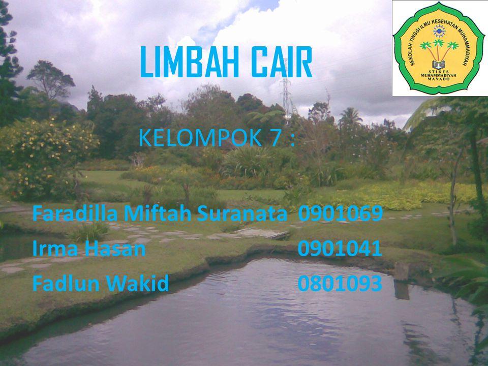 LIMBAH CAIR KELOMPOK 7 : Faradilla Miftah Suranata 0901069