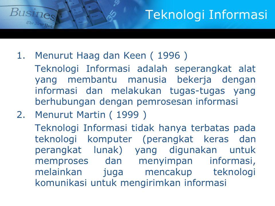 Teknologi Informasi Menurut Haag dan Keen ( 1996 )