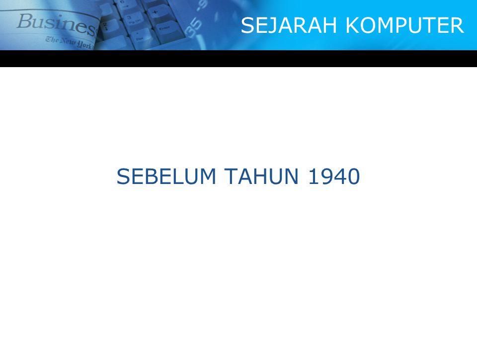 SEJARAH KOMPUTER SEBELUM TAHUN 1940