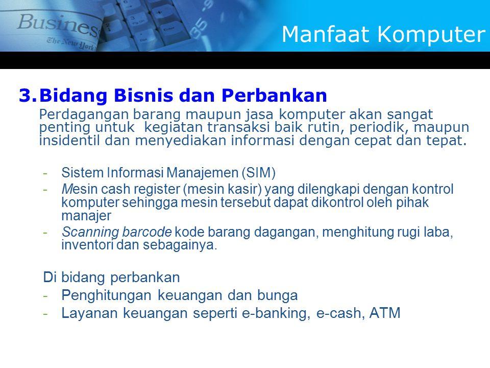 Manfaat Komputer Bidang Bisnis dan Perbankan Di bidang perbankan